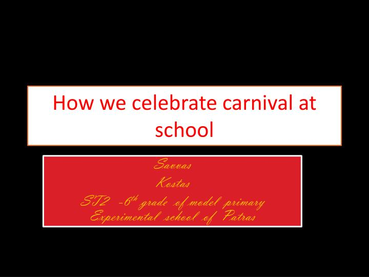 how we celebrate carnival at school