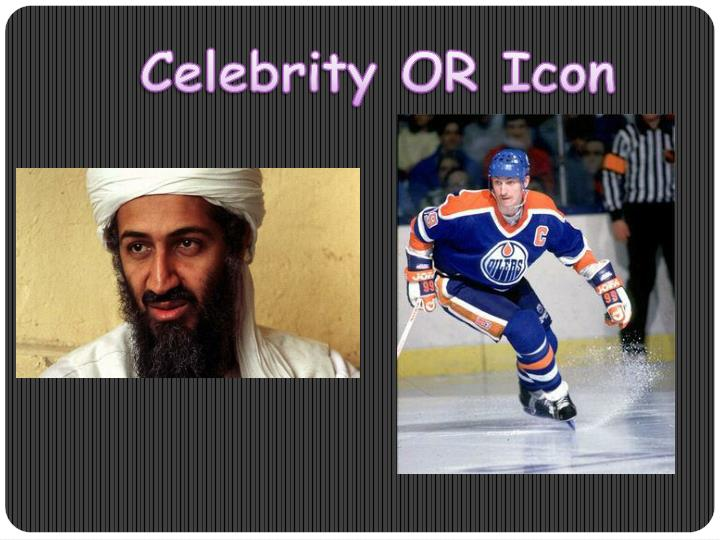 Celebrity OR Icon
