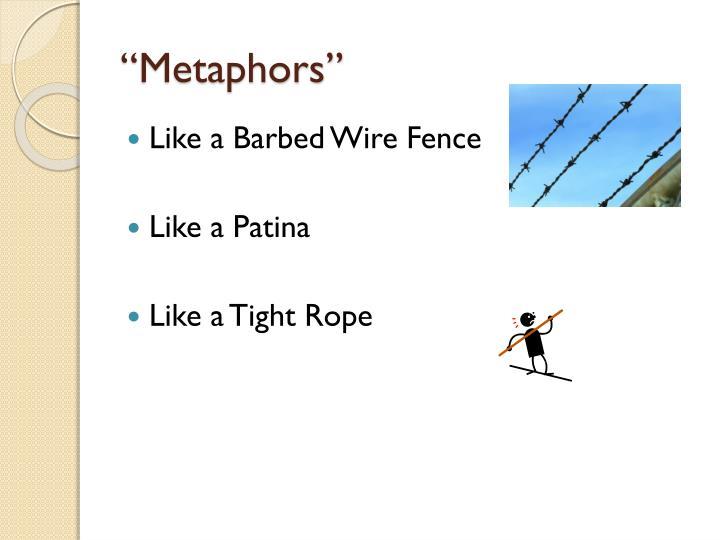 """""""Metaphors"""""""