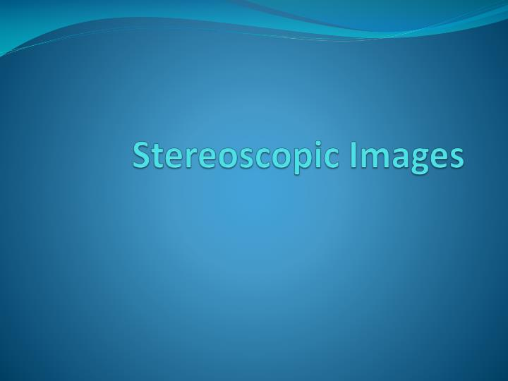 stereoscopic images n.