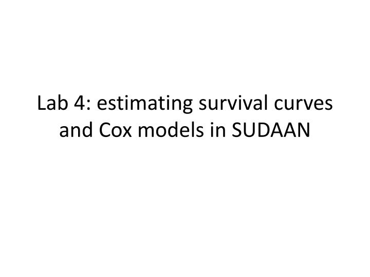Lab 4: estimating survival curves and Cox models in SUDAAN