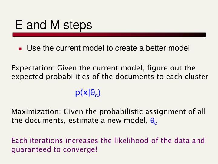 E and M steps