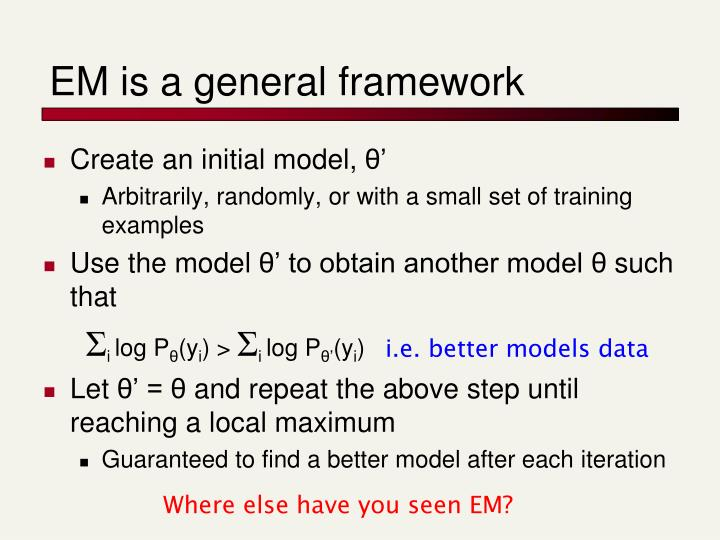 EM is a general framework