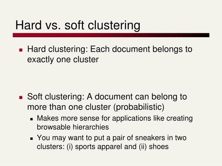 Hard vs. soft clustering