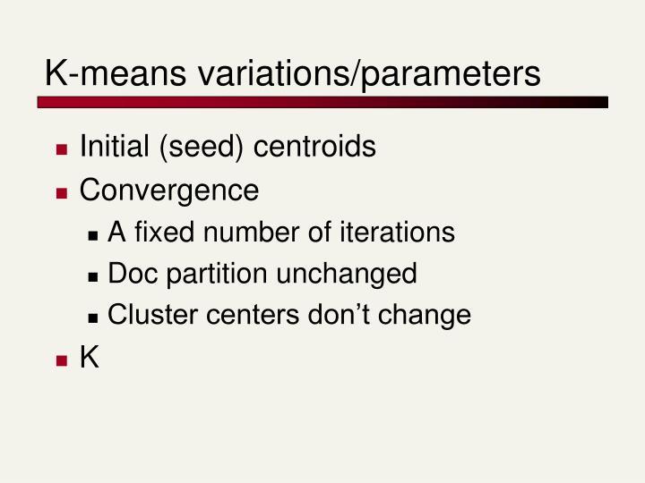 K-means variations/parameters