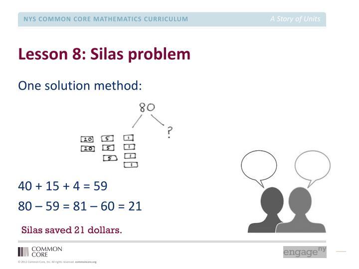 Lesson 8: Silas problem