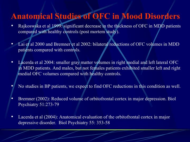 Anatomical studies of ofc in mood disorders