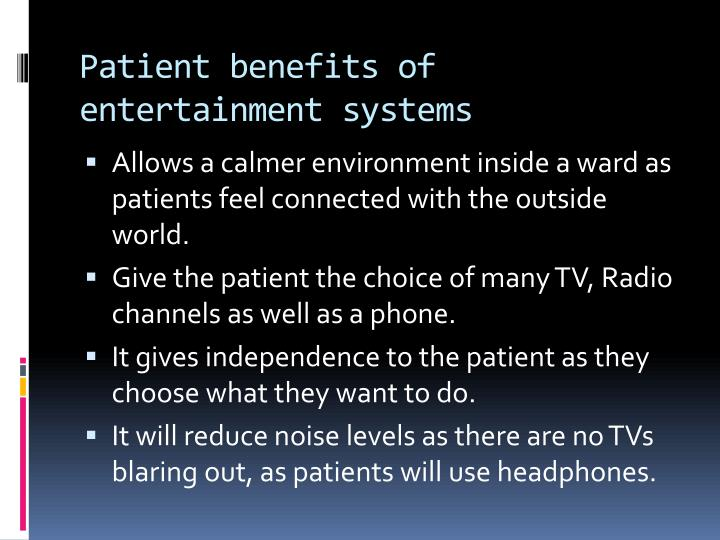patient benefits of entertainment systems n.