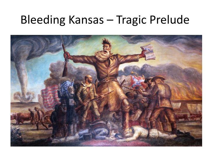 Bleeding Kansas – Tragic Prelude