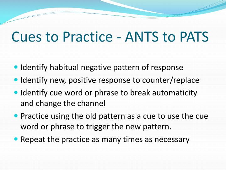 Cues to Practice - ANTS to PATS