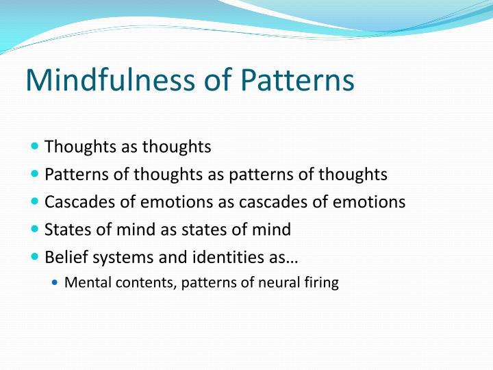 Mindfulness of Patterns