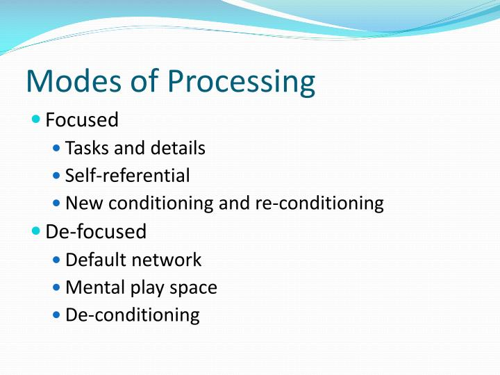 Modes of Processing