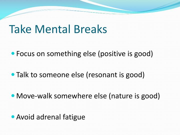Take Mental Breaks
