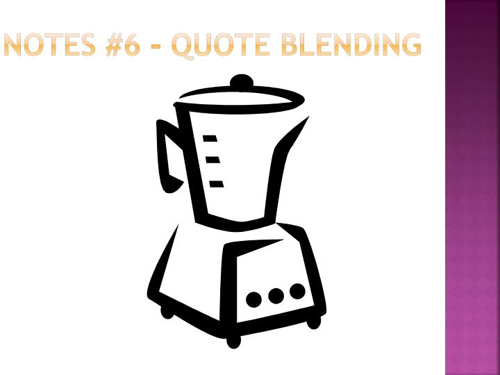 Notes 6 quote blending