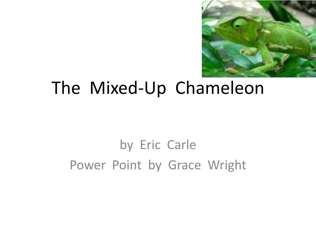 Ppt The Mixed Up Chameleon Powerpoint Presentation Id2825318