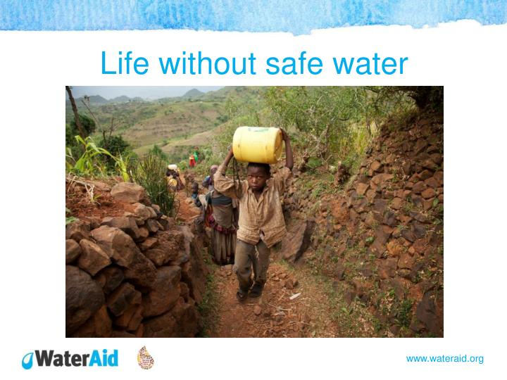 Life without safe water