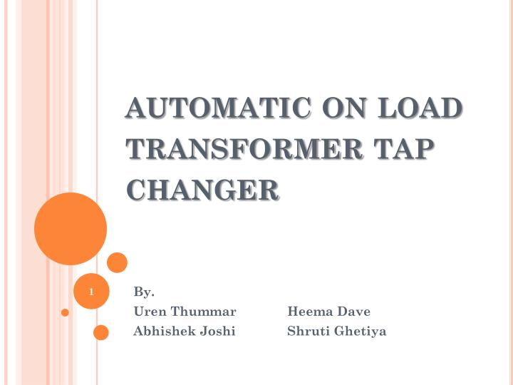 Automatic on load transformer tap changer