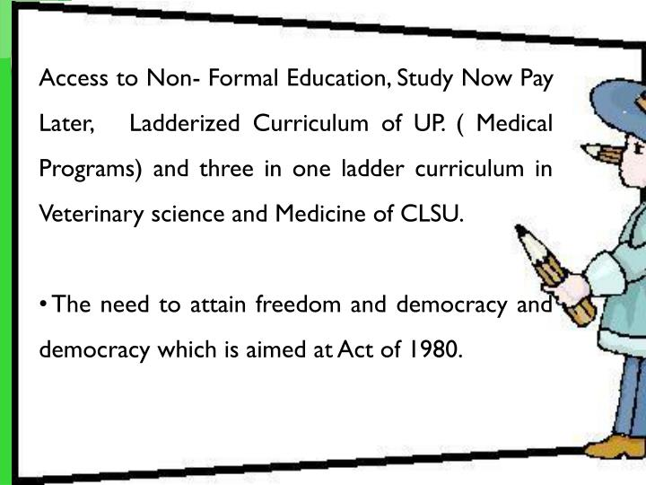 Access to Non- Formal Education, Study Now Pay Later,