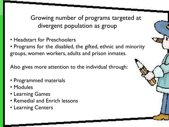 Growing number of programs targeted at divergent population as group