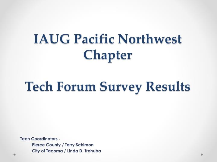 Iaug pacific northwest chapter tech forum survey results