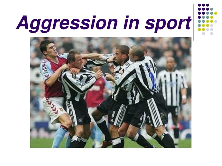 aggression behavior in sports by