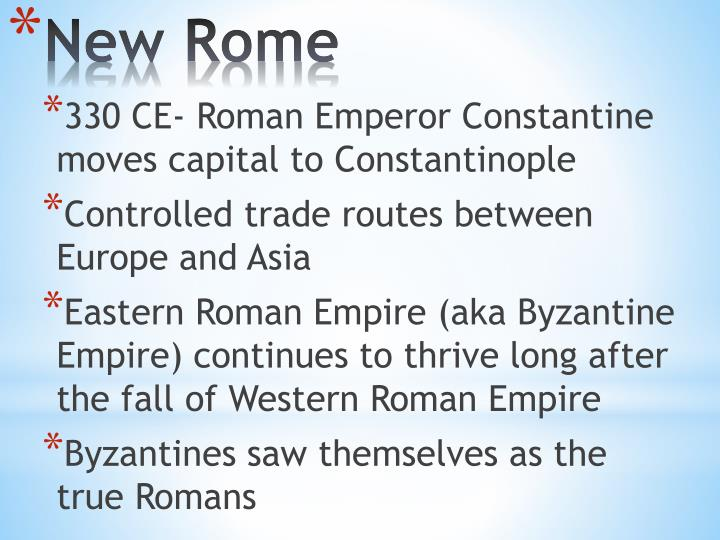 330 CE- Roman Emperor Constantine moves capital to Constantinople