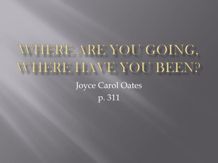 a character analysis of connie in where are you going where have you been by joyce carol oates