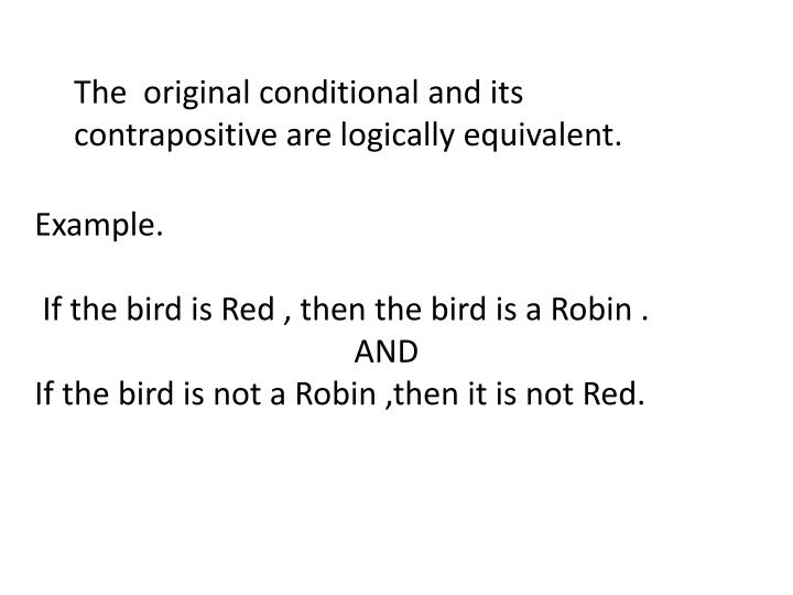 Ppt The Original Conditional And Its Contrapositive Are Logically