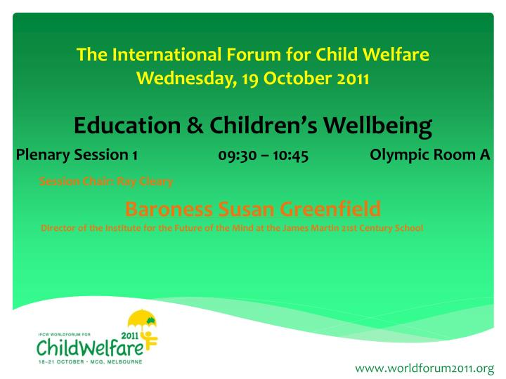 The international forum for child welfare wednesday 19 october 20111