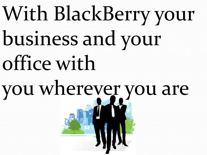 With BlackBerry