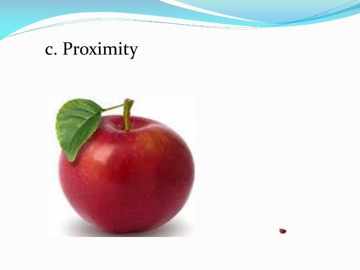 c. Proximity