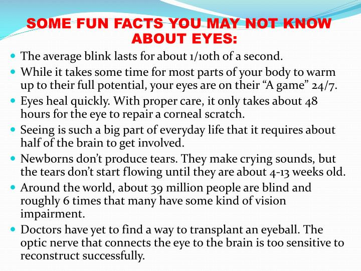 SOME FUN FACTS YOU MAY NOT KNOW ABOUT EYES: