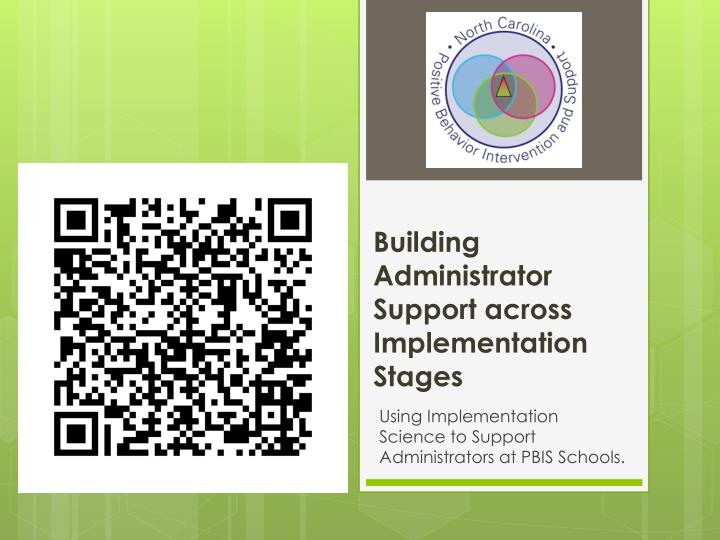 Building administrator support across implementation stages
