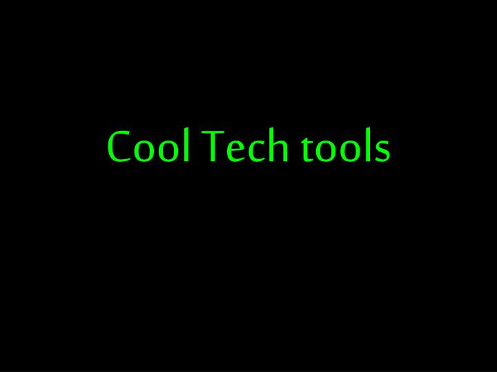 cool tech tools