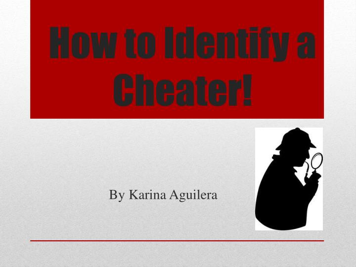 how to identify a cheater n.