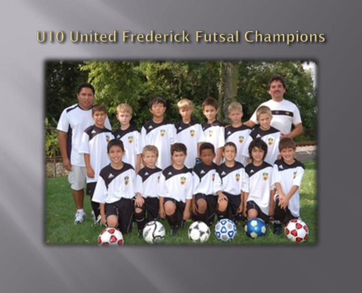 U10 United Frederick Futsal Champions
