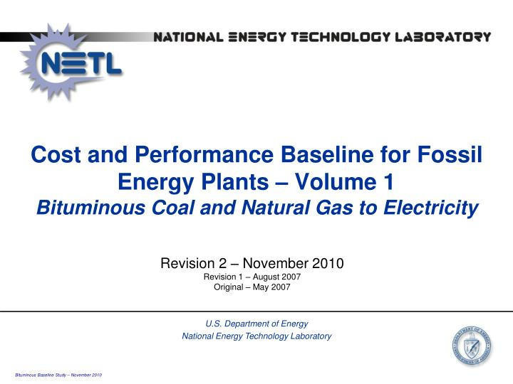 Cost and Performance Baseline for Fossil Energy Plants – Volume 1