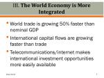 iii the world economy is more integrated