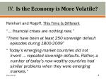 iv is the economy is more volatile