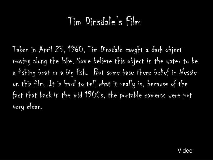Tim Dinsdale's Film