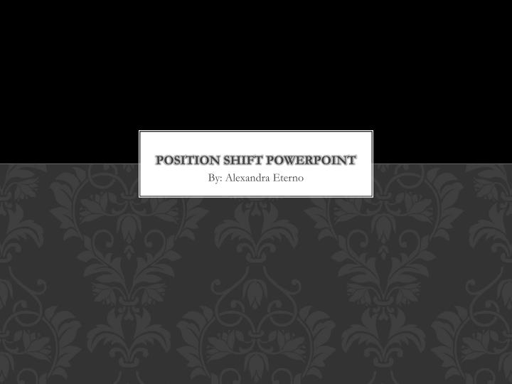 position shift powerpoint n.