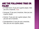are the following true or false1