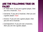 are the following true or false2