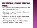 are the following true or false3