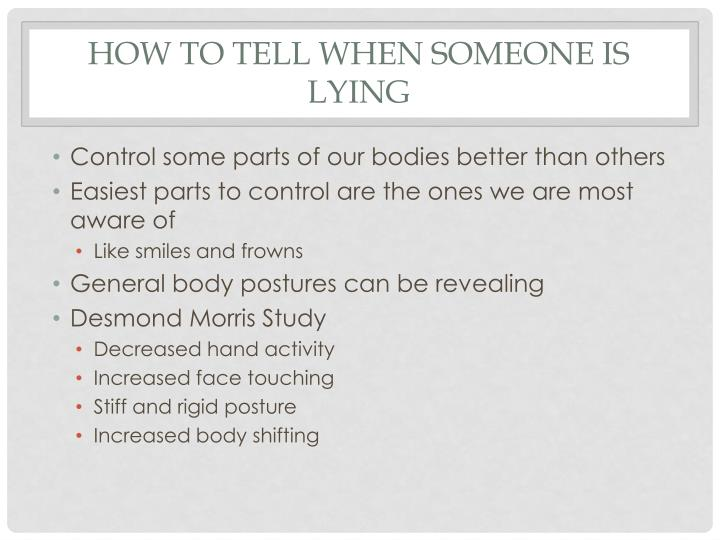 How to tell when someone is lying