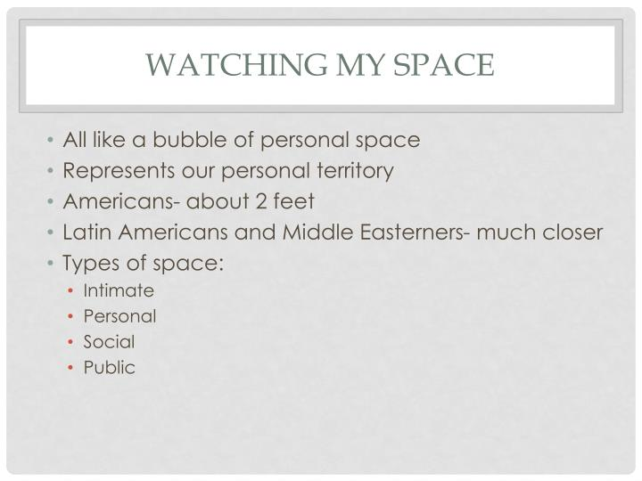 Watching my space