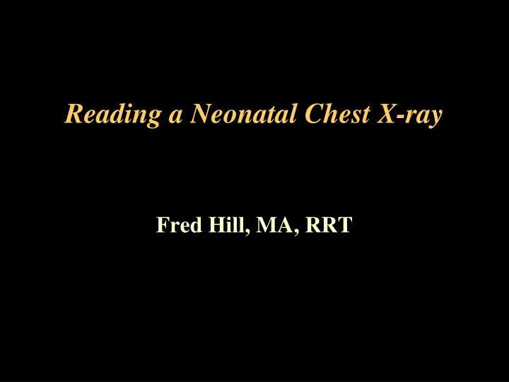 reading a neonatal chest x ray n.