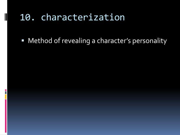 10. characterization