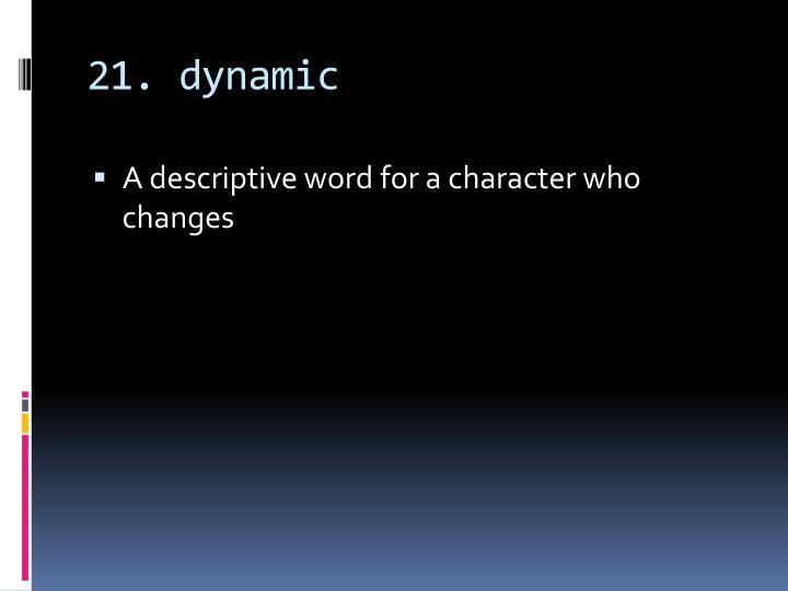 21. dynamic
