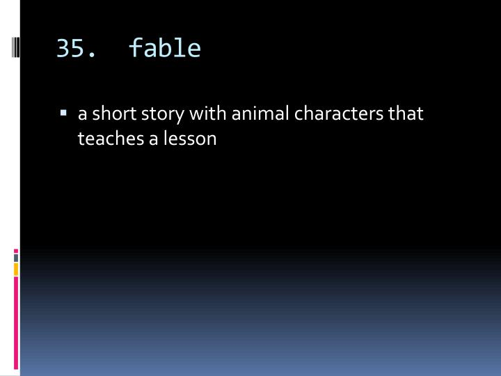 35.  fable